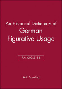 An Historical Dictionary of German Figurative Usage: Fasc. 53 av Keith Spalding (Heftet)