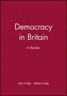 Democracy in Britain av Adam Lively og Jack Lively (Heftet)