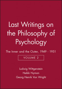 Last Writings on the Philosophy of Psychology: The Inner and the Outer, 1949-51 v. 2 av Ludwig Wittgenstein (Heftet)
