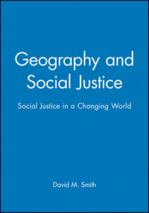 Geography and Social Justice av David M. Smith (Heftet)