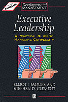 Executive Leadership - a Practical Guide to Managing Complexity av Elliott Jaques og Stephen D. Clement (Heftet)