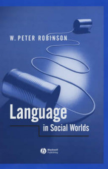 Language in Social Worlds av W. Peter Robinson (Innbundet)