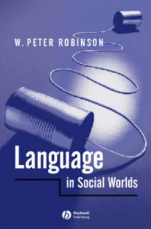 Language in Social Worlds av W. Peter Robinson (Heftet)