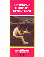 Influencing Children's Development av Dennis Bancroft og Ronnie Carr (Heftet)