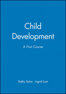 Child Development av Kathy Sylva og Ingrid Lunt (Heftet)
