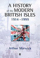 A History of the Modern British Isles, 1914-1999: Circumstances, Events and Outcomes av Arthur Marwick (Heftet)