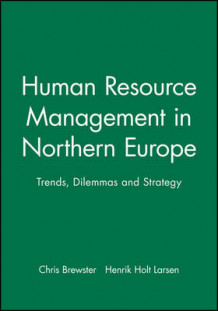 Human Resource Management in Northern Europe (Heftet)