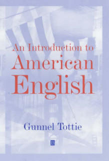 An Introduction to American English av Gunnel Tottie (Innbundet)