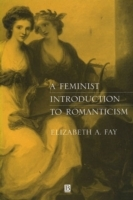 A Feminist Introduction to Romanticism av Elizabeth A. Fay (Heftet)
