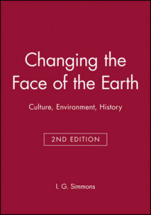 Changing the Face of the Earth av I.G. Simmons (Heftet)