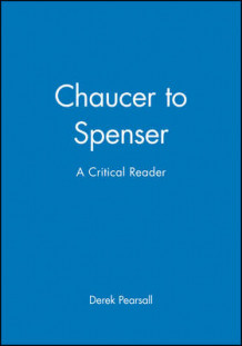 Chaucer to Spenser: A Critical Reader (Heftet)