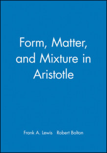 Form, Matter and Mixture in Aristotle (Heftet)