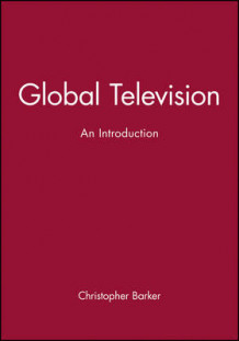 Global Television av Christopher Barker (Heftet)