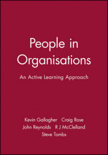 People in Organisations av Kevin Gallagher, John Reynolds, Bob McClelland, Craig Rose og Steve Tombs (Heftet)