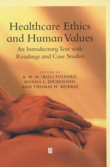Healthcare Ethics and Human Values (Innbundet)