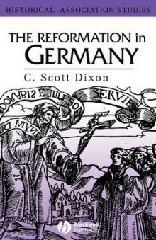 The Reformation in Germany av C. Scott Dixon (Innbundet)
