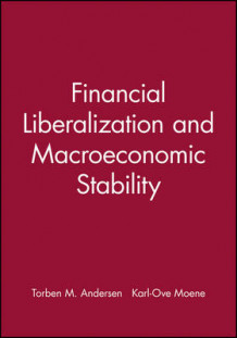 Financial Liberalization and Macroeconomic Stability (Heftet)