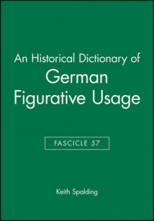 An Historical Dictionary of German Figurative Usage: Fasc. 57 av Keith Spalding (Heftet)