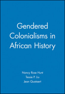 Gendered Colonialisms in African History (Heftet)