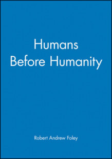 Humans Before Humanity av Robert Foley (Heftet)