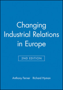 Changing Industrial Relations in Europe (Innbundet)