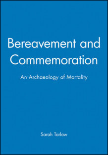 Bereavement and Commemoration av Sarah Tarlow (Innbundet)