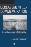 Bereavement and Commemoration av Sarah Tarlow (Heftet)
