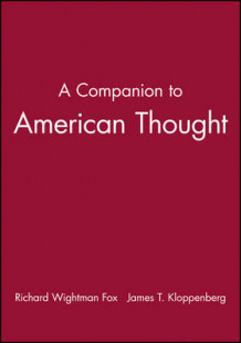 A Companion to American Thought av Richard Wightman Fox og James Kloppenberg (Heftet)