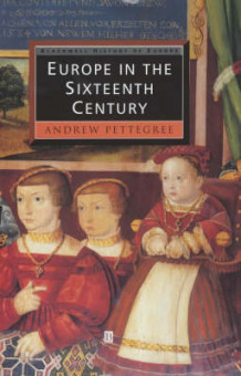 Europe in the Sixteenth Century av Dr. Andrew Pettegree (Innbundet)