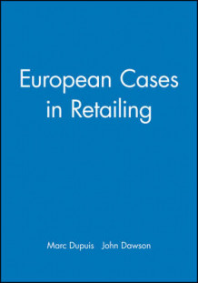 European Cases in Retailing (Heftet)