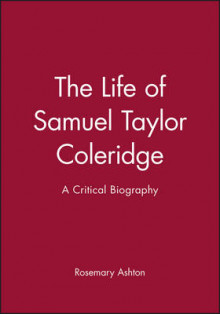 The Life of Samuel Taylor Coleridge av Rosemary Ashton (Heftet)
