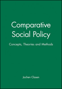 Comparative Social Policy, Theories and Methods (Innbundet)
