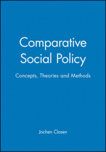 Comparative Social Policy, Theories and Methods (Heftet)