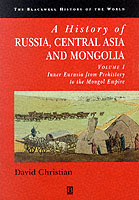 A History of Russia, Central Asia and Mongolia: Inner Eurasia from Prehistory to the Mongol Empire v. 1 av David Christian (Heftet)