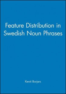 Feature Distribution in Swedish Noun Phrases (Heftet)