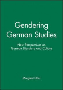 Gendering German Studies (Heftet)