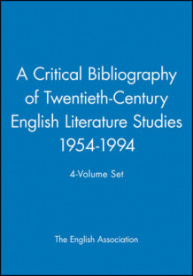 A Critical Bibliography of Twentieth Century English Literature Studies, 1954-94 av The English Association (Innbundet)
