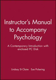 Instructor's Manual to Accompany Psychology: A Contemporary Introduction with Enclosed PC Disk av Lindsay St Claire og Sue Pickering (Blandet mediaprodukt)