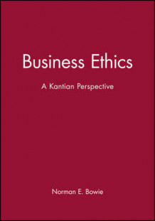 Business Ethics av Professor Norman E. Bowie (Innbundet)