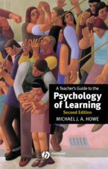 A Teacher's Guide to the Psychology of Learning av Michael J. A. Howe (Heftet)