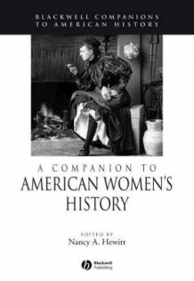 A Blackwell Companion to American Women's History (Innbundet)