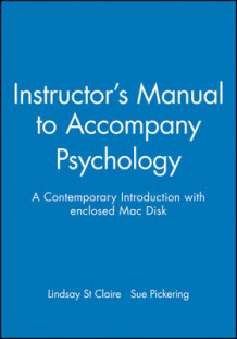 "Instructor's Manual to Accompany ""Psychology"": Contemporary Introduction with Enclosed MAC Disk av Lindsay St Claire og Sue Pickering (Heftet)"