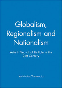 Globalism, Regionalism and Nationalism (Heftet)
