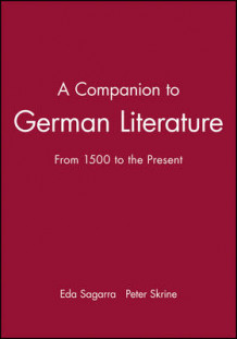 A Companion to German Literature av Eda Sagarra og Peter N. Skrine (Heftet)