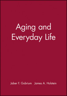 Aging and Everyday Life (Innbundet)