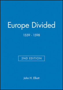 Europe Divided av John H. Elliott (Innbundet)