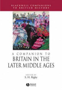 A Companion to Britain in the Later Middle Ages (Innbundet)