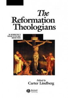 The Reformation Theologians av Carter Lindberg (Heftet)