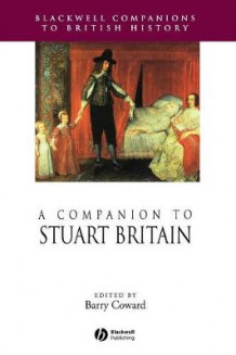 A Companion to Stuart Britain (Innbundet)