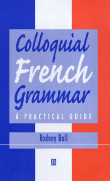Coloquial French Grammar av Rodney Ball (Innbundet)